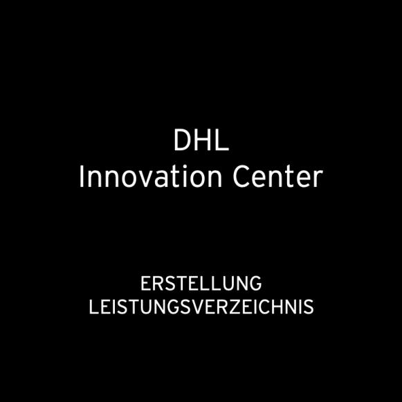 DHL Innovation Center Troisdorf 2014: Erstellung Leistungsverzeichnis Innenausbau DHL Innovation Center & Zeitplanung (für hvs)