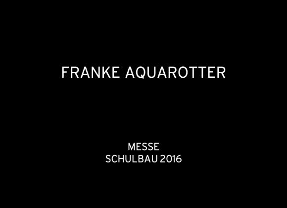 Franke Messe Schulbau 2016: Planung & Organisation, Koordination, Herstellung, Logistik, Montage