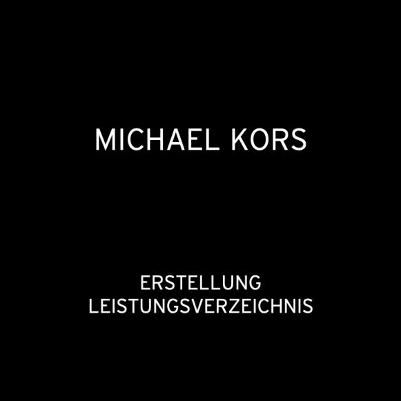 Michael Kors 2014: Erstellung Leistungsverzeichnis (für Formwerk)