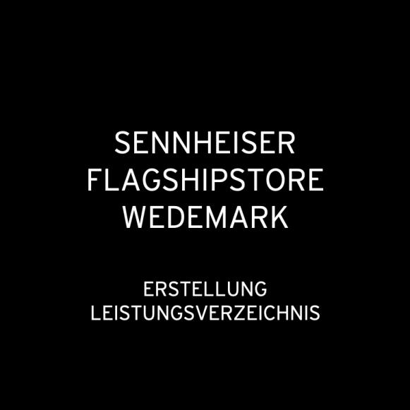 Sennheiser Flagshipstore Wedemark 2014: Erstellung Leistungsverzeichnis (für DanPearlman)